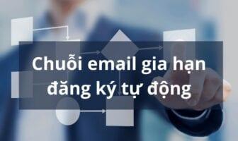 Chuỗi email gia hạn đăng ký tự động