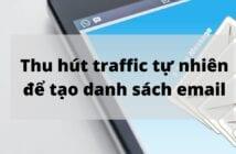Thu hút traffic tự nhiên để tạo danh sách email