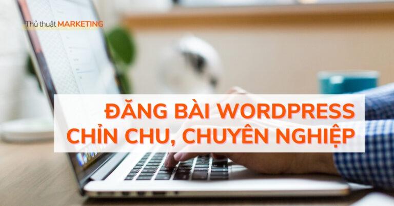 dang bai Wordpress chin chu chuyen nghiep